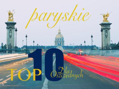 Paryskie TOP 10 dla oszczędnych