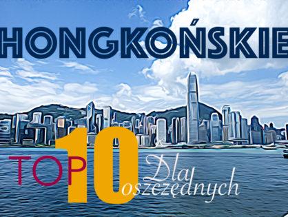 Hongkońskie TOP 10 dla oszczędnych