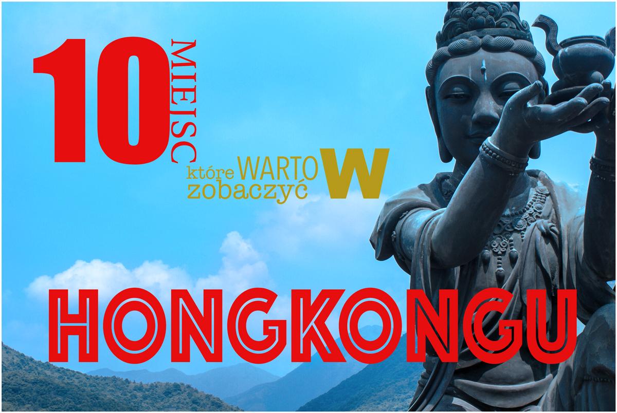 10 miejsc, które trzeba zobaczyć w Hongkongu