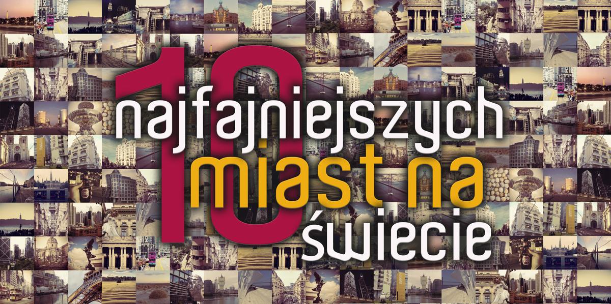 10 najfajniejszych miast na świecie
